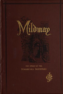 Mildmay : or, the story of the first deaconess institution. Contributed by DePauw University.