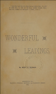 Wonderful Leadings by Mary A. Glaser. Contributed by Huntington University.